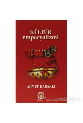 Kültür Emperyalizmi-Ahmet Kabaklı