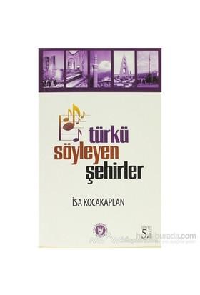 Türkü Söyleyen Şehirler-İsa Kocakaplan