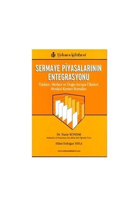 Sermaye Piyasalarının Entegrasyonu Türkiye, Merkez Ve Doğu Avrupa Ülkeleri Menkul Kıymet Borsaları