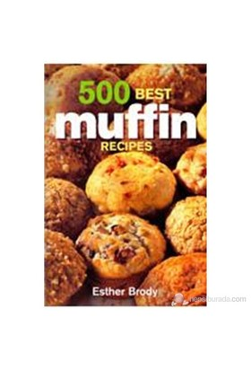 500 Best Muffin Recipes-Esther Brody
