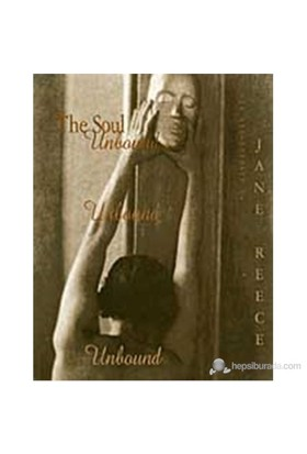 The Soul Unbound: The Photographs Of Jane Reece
