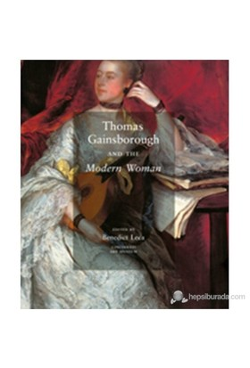 Thomas Gainsborough And The Modern Woman-Benedict Leca