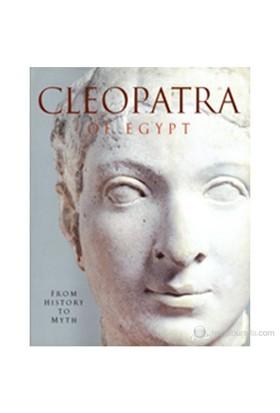 Cleopatra Of Egypt: From History To Myth