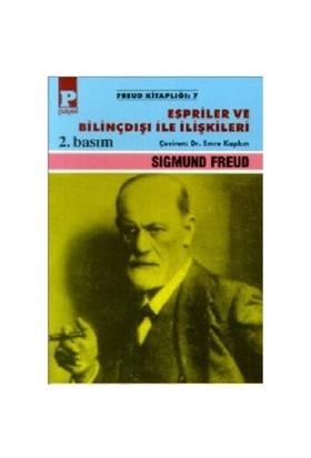 Espriler ve Bilinçdışı ile İlişkiler - Sigmund Freud