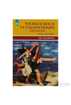 Wilhelm Reich Ve Yaşam Enerjisi-Ola Raknes