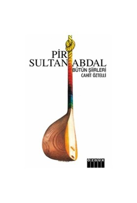 Pir Sultan Abdal Bütün Şiirleri - Cahit Öztelli
