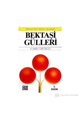 Bektaşi Gülleri - (Bektaşi-Alevi Şiirleri Antolojisi)-Cahit Öztelli