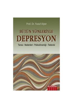 Bütün Yönleriyle Depresyon-Yusuf Alper