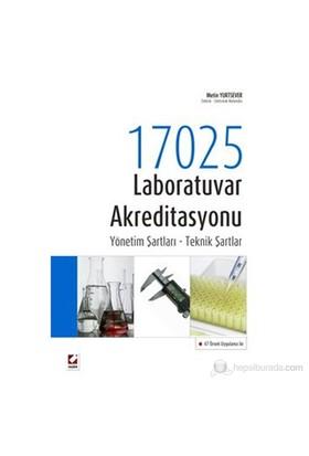 17025 Laboratuvar Akreditasyonu - Yönetim Şartları – Teknik Şartlar