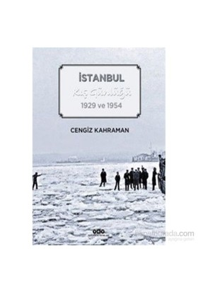 İstanbul Kış Günlüğü 1929 Ve 1954-Cengiz Kahraman