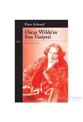 Oscar Wilde'İn Son Vasiyeti-Peter Ackroyd
