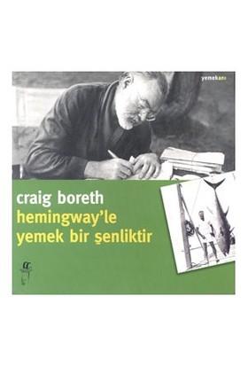 Hemingway'Le Yemek Bir Şenliktir-Craig Boreth