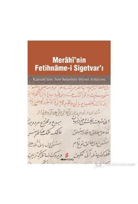 Merahi'nin Fetihname-i Sigetvar'ı - (Kanunu'nin Son Seferinin Şiirsel Anlatımı)