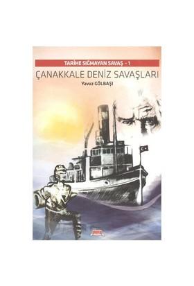 Tarihe Sığmayan Savaş 1 Çanakkale Deniz Savaşları - Yavuz Gölbaşı