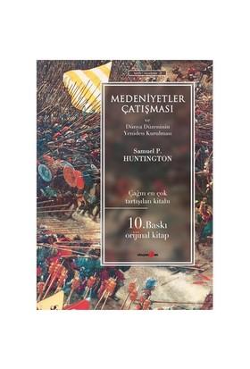 Medeniyetler Çatışması ve Dünya Düzeninin Yeniden Kurulması - Samuel P. Huntington