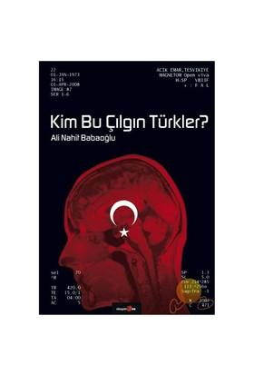 Kim Bu Çılgın Türkler?-Ali Nahit Babaoğlu