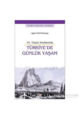 Türkiye'De Günlük Yaşam - 19.Yüzyıl Sonlarında-Agnes Dick Ramsay