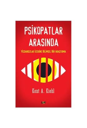 Psikopatlar Arasında-Kent A. Kiehl