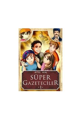 Süper Gazeteciler - Aytül Akal