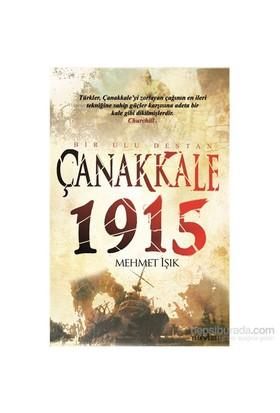 Çanakkale 1915 Bir Ulu Destan-Mehmet Işık