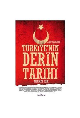 Türkiye'nin Derin Tarihi - Mehmet Işık