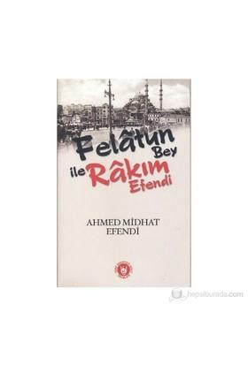 Felatun Bey İle Rakım Efendi-Ahmet Mithat Efendi