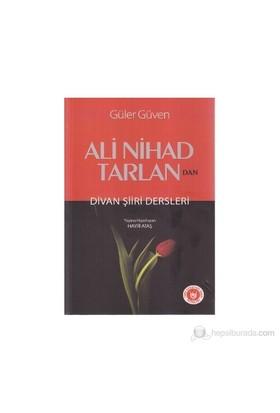 Ali Nihad Tarlan'Dan Divan Şiiri Dersleri-Güler Güven