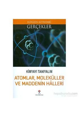 Elinizin Altındaki Gerçekler Kimyayı Tanıyalım Atomlar Moleküller Ve Maddenin Halleri-Kolektif