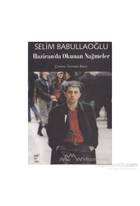 Haziran'Da Okunan Nağmeler-Selim Babullaoğlu