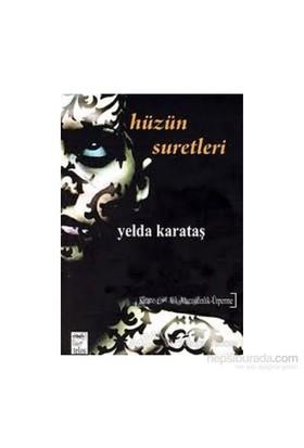 Hüzün Suretleri-Yelda Karataş