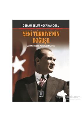 Yeni Türkiye'Nin Doğuşu-Osman Selim Kocahanoğlu