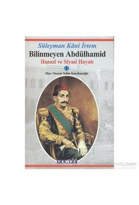 Bilinmeyen Abdülhamid-Süleyman Kani İrtem