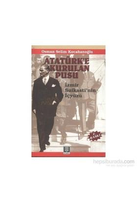 Atatürk'e Kurulan Pusu-İzmir Suikastının Perde Arkası