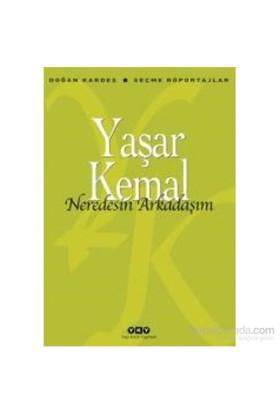 Nerdesin Arkadaşım-Yaşar Kemal