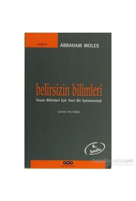 Belirsizin Bilimleri-Abraham Moles