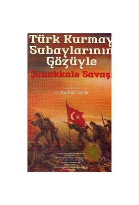 Türk Kurmay Subaylarının Gözüyle Çanakkale Savaşı