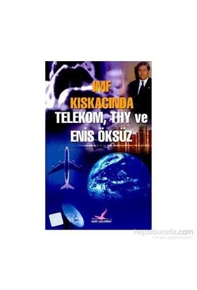 Imf Kıskacında Telekom,Thy Ve Enis Öksüz-Gül S. Demirtaş