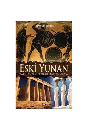 Eski Yunan - (Tarihöncesinden Helenistik Çağ'A)-Thomas R.Martin