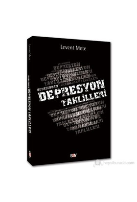Ustasından Depresyon Tahlilleri-Levent Mete