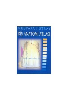Diş Anatomi Atlası - Mustafa Kutbay