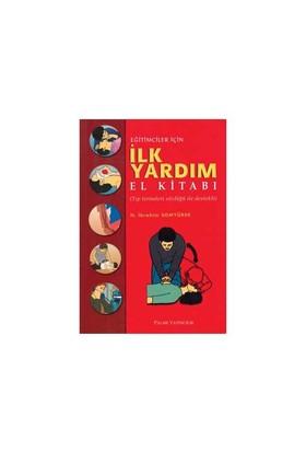 Eğitimciler İçin İlk Yardım Kitabı - H. İbrahim Somyürek