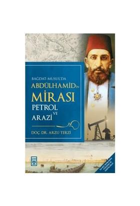 Abdülhamid'in Mirası - Petrol Ve Arazi - Arzu Terzi