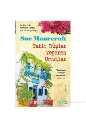 Tatlı Düşler Yeşeren Umutlar-Sue Moorcroft