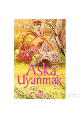 Aşka Uyanmak-Kim Vogel Sawyer