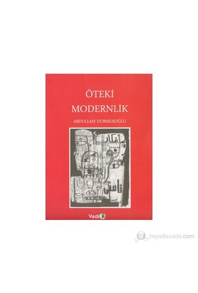 Öteki Modernlik-Abdullah Durmuşoğlu