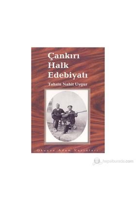 Çankırı Halk Edebiyatı-Tahsin Nahit Uygur
