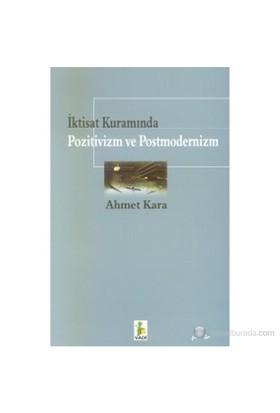 İktisat Kuramında Pozitivizm Ve Postmodernizm-Ahmet Kara