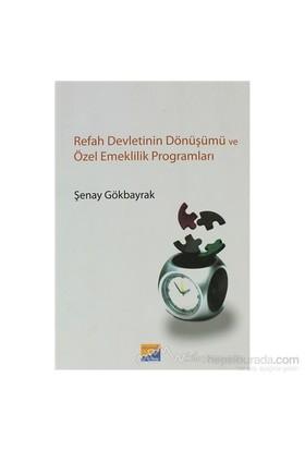 Refah Devletinin Dönüşümü Ve Özel Emeklilik Programları-Şenay Gökbayrak
