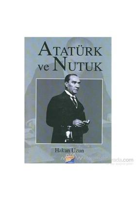 Atatürk Ve Nutuk-Hakan Uzun