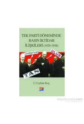 Tek Parti Döneminde Basın İktidar İlişkileri(1929-1938)